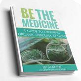 Grow Organic Spirulina be the medicine