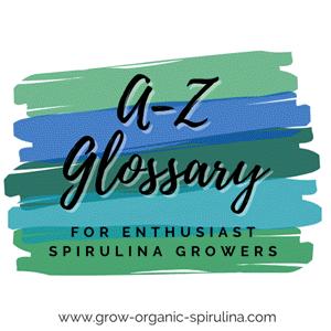 A-Z spirulina Glossary